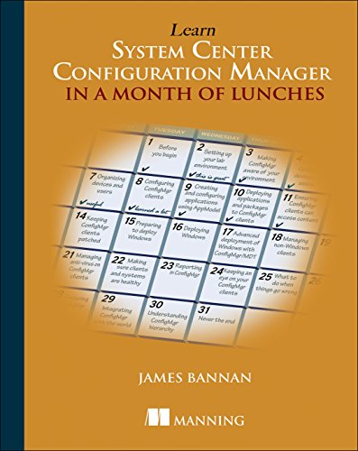 Learn System Center Configuration Manager in a Month of Lunches