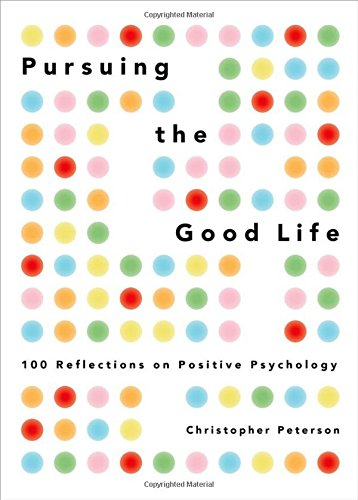 Image of Pursuing the Good Life: 100 Reflections on Positive Psychology