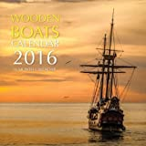 Wooden Boats Calendar 2016: 16 Month Calendar by Jack Smith (2015-09-24)