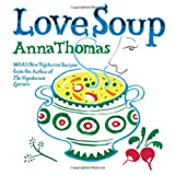 Love Soup, Anna Thomas, 0393332578