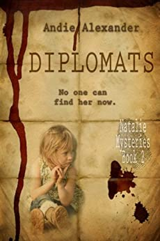 Diplomats (Natalie Mysteries Book 2) by [Alexander, Andie]