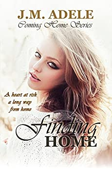 Finding Home (Coming Home Series Book 2) by [Adele, J.M.]