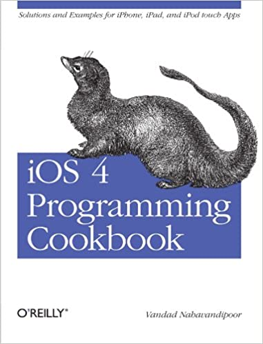 iOS 4 Programming Cookbook: Solutions & Examples for iPhone,