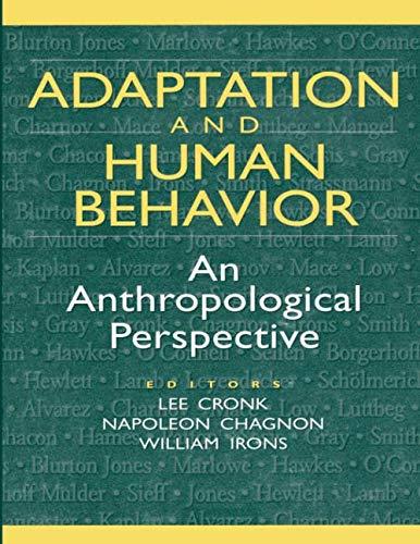 Adaptation and Human Behavior (Evolutionary Foundations of Human Behavior Series)