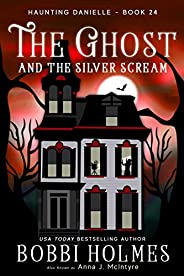 The Ghost and the Silver Scream (Haunting Danielle Book 24)