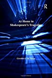 img - for At Home in Shakespeare's Tragedies by Geraldo U. de Sousa (2010-07-28) book / textbook / text book