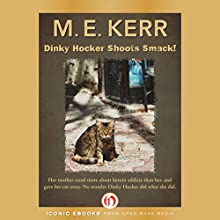 Dinky Hocker Shoots Smack Audiobook by M. E. Kerr Narrated by Aaron Landon