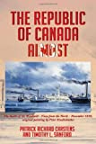 The Republic of Canada Almost, Patrick Richard Carstens and Timothy L. Sanford, 147974915X