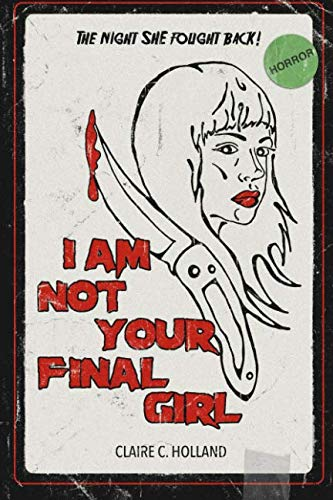 I Am Not Your Final Girl: