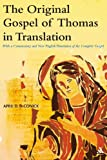The Original Gospel of Thomas in Translation : With a Commentary and New English Translation of the Complete Gospel, DeConick, April D. and DeConick, 0567042928