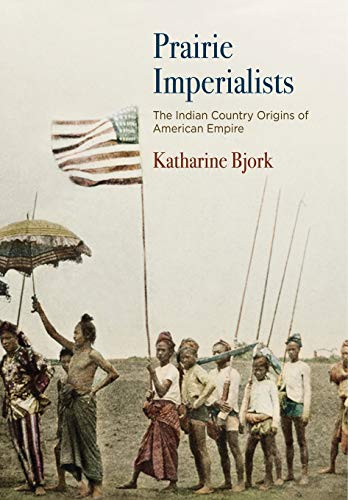 - Prairie Imperialists: The Indian Country Origins of American Empire (America in the Nineteenth Century)