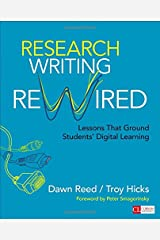 Research Writing Rewired: Lessons That Ground Students' Digital Learning (Corwin Literacy) Paperback