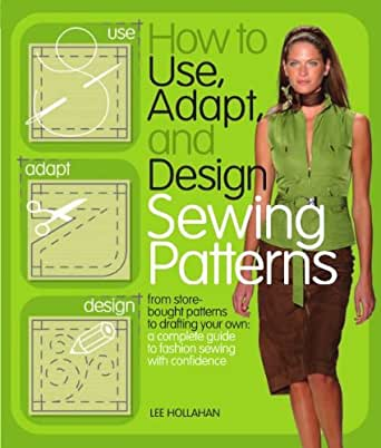 How To Use Adapt And Design Sewing Patterns Kindle Edition By Lee