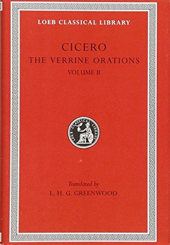 Cicero: The Verrine Orations, Volume II, Against Verres, Part 2, Books 3-5, B. Orations (Loeb Classical Library No. ()
