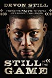 Book cover from Still in the Game: Finding the Faith to Tackle Life's Biggest Challenges by Devon Still