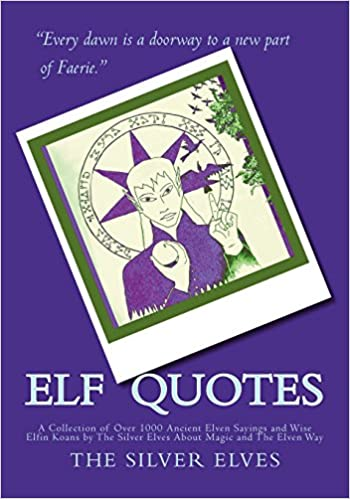 Elf Quotes: A Collection of Over 1000 Ancient Elven Sayings ...