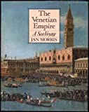 The Venetian Empire, Morris, Jan, 0151935041