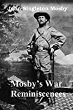 img - for Mosby's War Reminiscences: Mosby's Raiders in the Civil War [Illustrated] book / textbook / text book