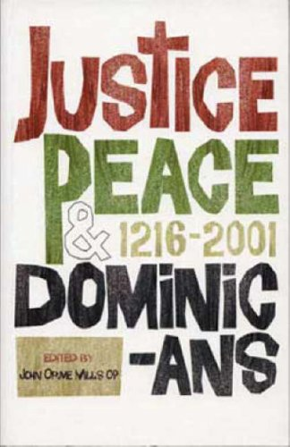 Read Online Justice, Peace and Dominicans, 1216-2001 pdf