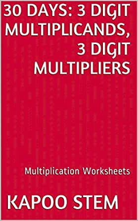 30 Multiplication Worksheets with 3-Digit Multiplicands, 3-Digit ...