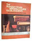 The Random House Writing Course for ESL Students, Tucker, Amy and Costello, Jacqueline, 0394338073