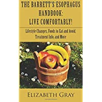 The Barrett's Esophagus Handbook: Live Comfortably! Lifestyle Changes, Foods to...