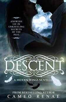 Descent (A Hidden Wings Novella, Book 1.5) by [Renae, Cameo]