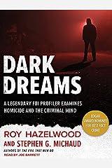 Dark Dreams: A Legendary FBI Profiler Examines Homicide and the Criminal Mind Audio CD