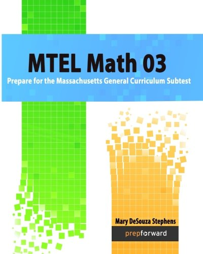 Pdf Test Preparation MTEL Math 03: Prepare for the Massachusetts General Curriculum Subtest