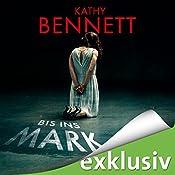 Bis ins Mark (Detective Maddie Divine 1) | Kathy Bennett