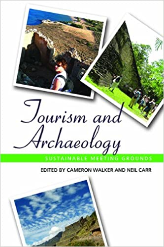 Tourism and Archaeology: Sustainable Meeting Grounds