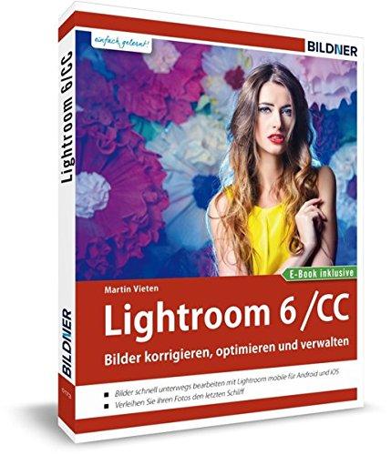 Lightroom 6 Und CC   Bilder Korrigieren Optimieren Verwalten  Mit Lightroom Mobile Für IPad And IPhone   Inkl. GRATIS E Book
