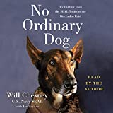No Ordinary Dog: My Partner from the SEAL Teams to