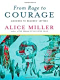 From Rage to Courage, Alice Miller, 0393337898