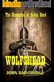 Wolfshead: The Chronicles of Robin Hood