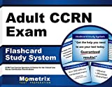 Adult CCRN Exam Flashcard Study System: CCRN Test Practice Questions & Review for the Critical Care Nurses Certification Examinations (Cards)