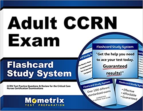Adult CCRN Exam Flashcard Study System: CCRN Test Practice ...