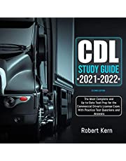 CDL Study Guide 2021-2022 Second Edition: The Most Complete and Up-to-Date Test Prep for the Commercial Driver's License Exam. With Practice Test Questions and Answers