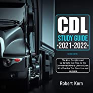 CDL Study Guide 2021-2022 Second Edition: The Most Complete and Up-to-Date Test Prep for the Commercial Driver