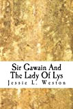 Sir Gawain and the Lady of Lys, Jessie Weston, 1499370598