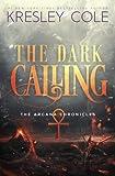 The Dark Calling: Volume 6 (The Arcana Chronicles)