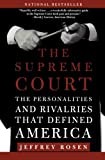 """Superbly well written . . . a wonderfully informative guide to the Supreme Court both past and present.""―David J. Garrow, American History      Jeffrey Rosen recounts the history of the Supreme Court through the personal and philosophical ri..."