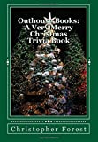 Outhouse Books: A Very Merry Christmas Trivia Book (Volume 1)