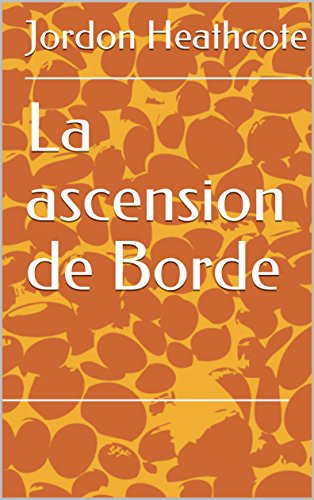 La ascension de Borde (Spanish Edition) by [Heathcote, Jordon]