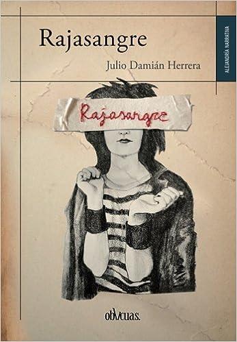 RAJASANGRE (Spanish Edition): Julio Damián Herrera: 9788415824381: Amazon.com: Books