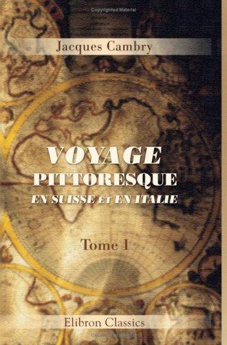 Download Voyage pittoresque en Suisse et en Italie: Tome 1 (French Edition) ebook