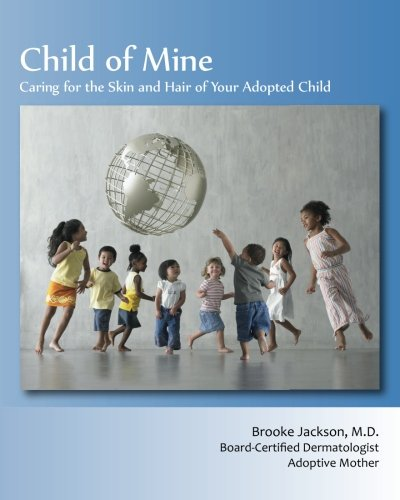 Child of Mine: Caring for the Skin and Hair of Your Adopted Child PDF
