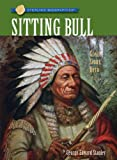 Sterling Biographies®: Sitting Bull: Great Sioux Hero