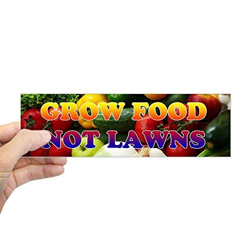 CafePress - Grow Food Not Lawns Bumper Sticker - 10