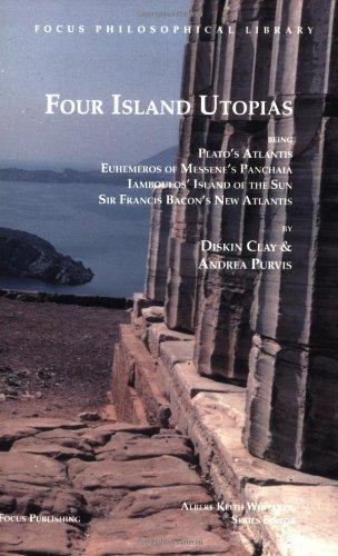 Four Island Utopias: Being Plato's Atlantis, Euhemeros of...